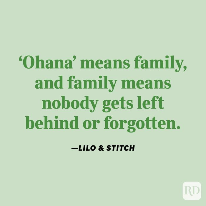 """""""'Ohana' means family, and family means nobody gets left behind or forgotten."""" —Lilo & Stitch"""