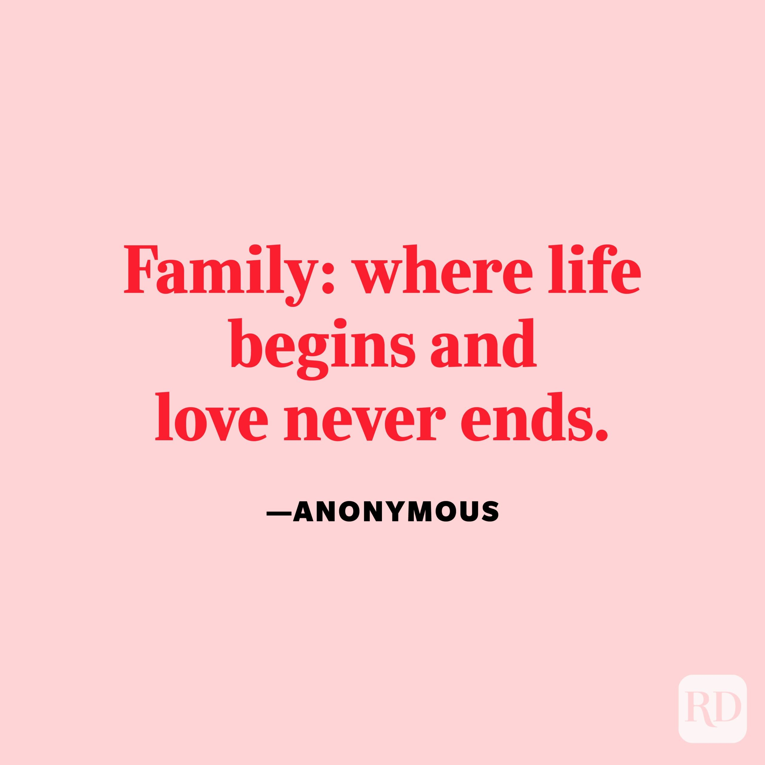 """""""Family: where life begins and love never ends."""" —Anonymous"""