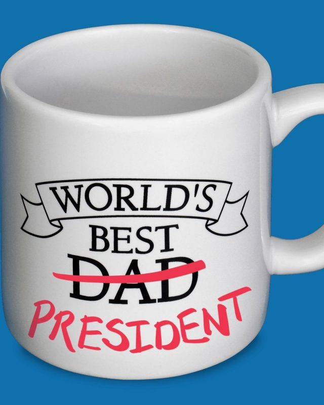 "world's best dad mug with crossed out ""dad"" and handwritten ""president"""