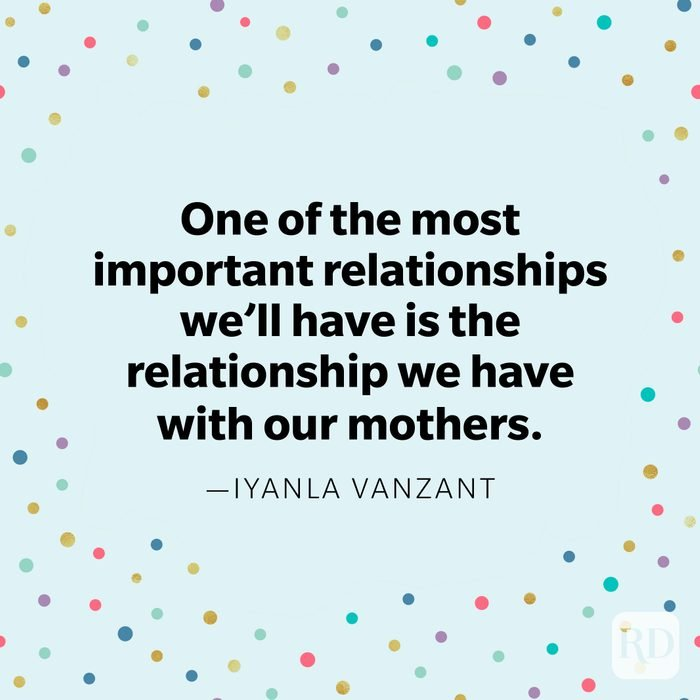 """""""One of the most important relationships we'll have is the relationship we have with our mothers."""" —Iyanla Vanzant"""