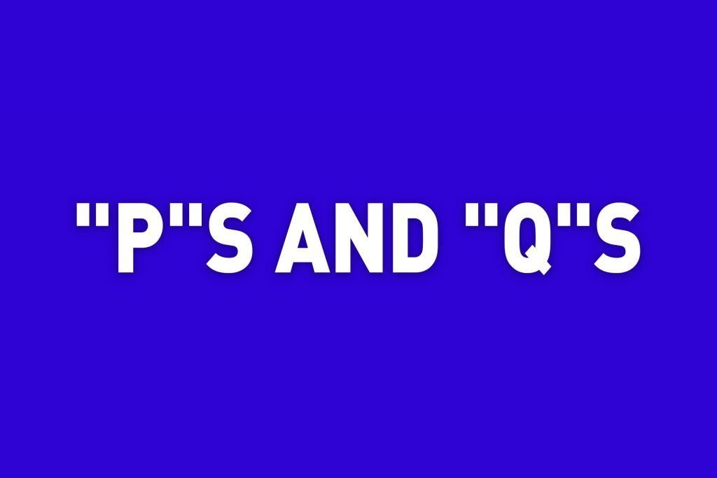 """p""s and ""q""s jeopardy category"