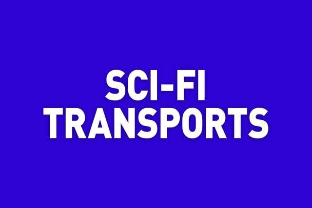 sci-fi transports jeopardy category