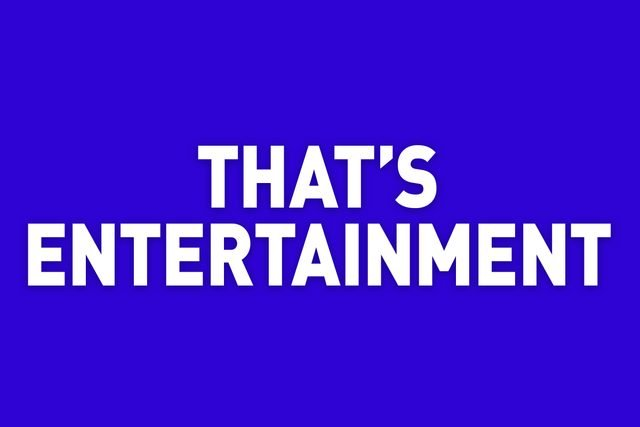 that's entertainment jeopardy category