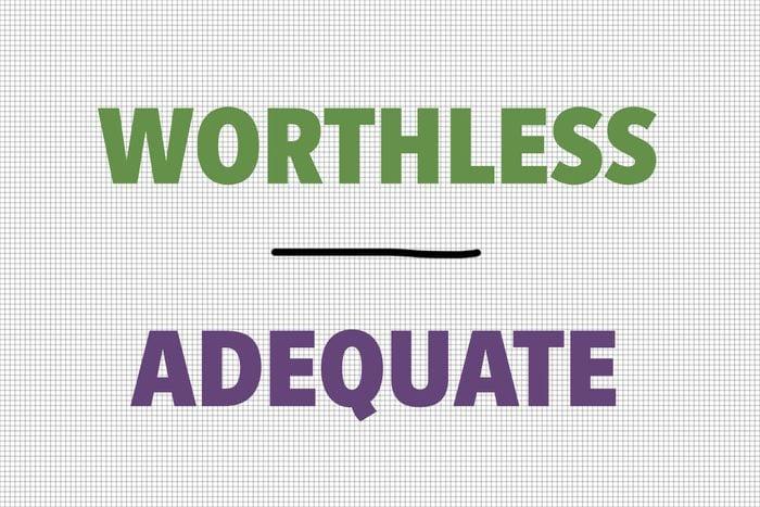Worthless/Adequate