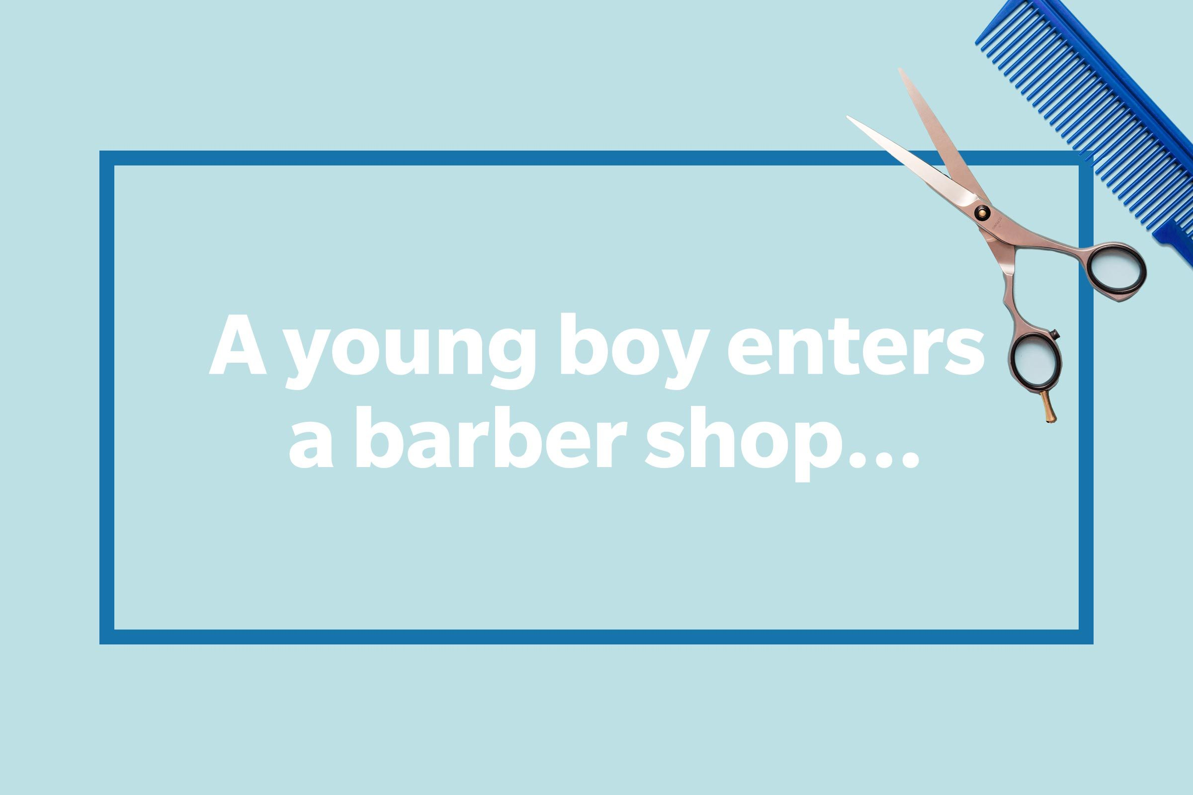A young boy enters a barber shop...