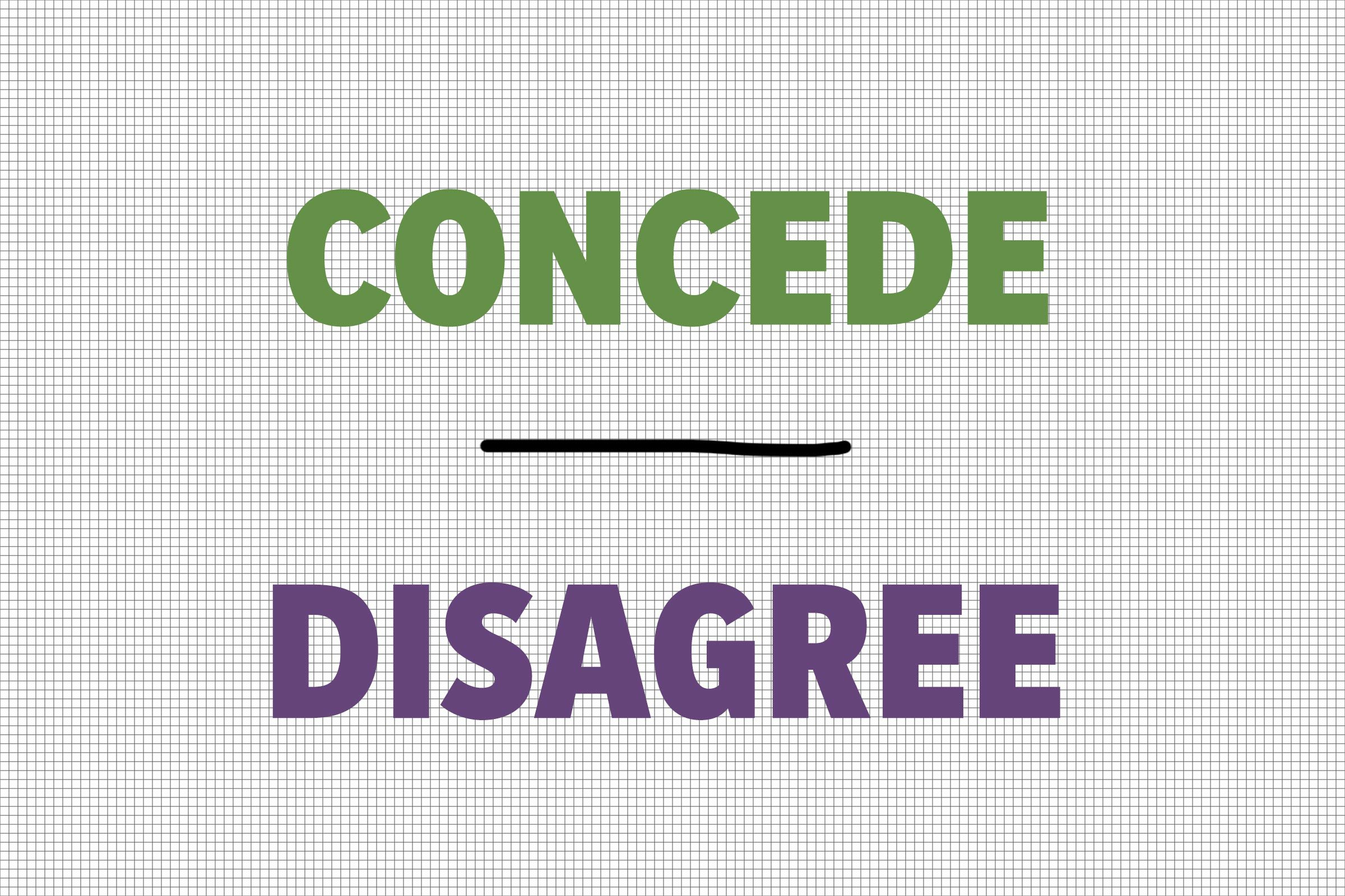 Concede/Disagree
