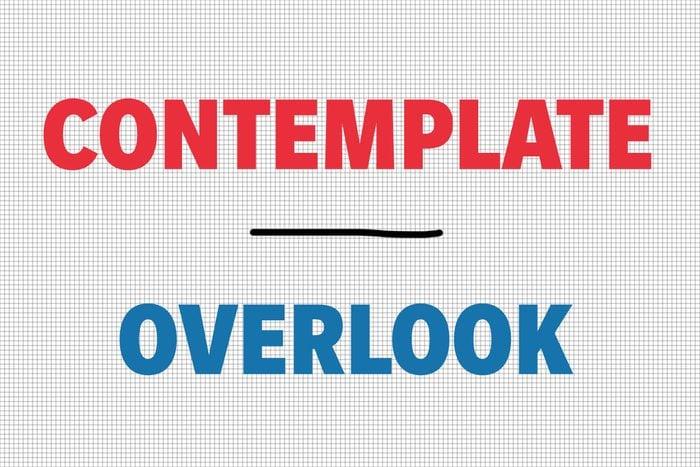 Contemplate/Overlook