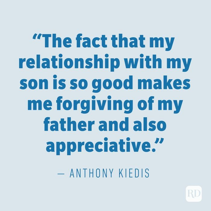 """""""The fact that my relationship with my son is so good makes me forgiving of my father and also appreciative."""" —ANTHONY KIEDIS"""