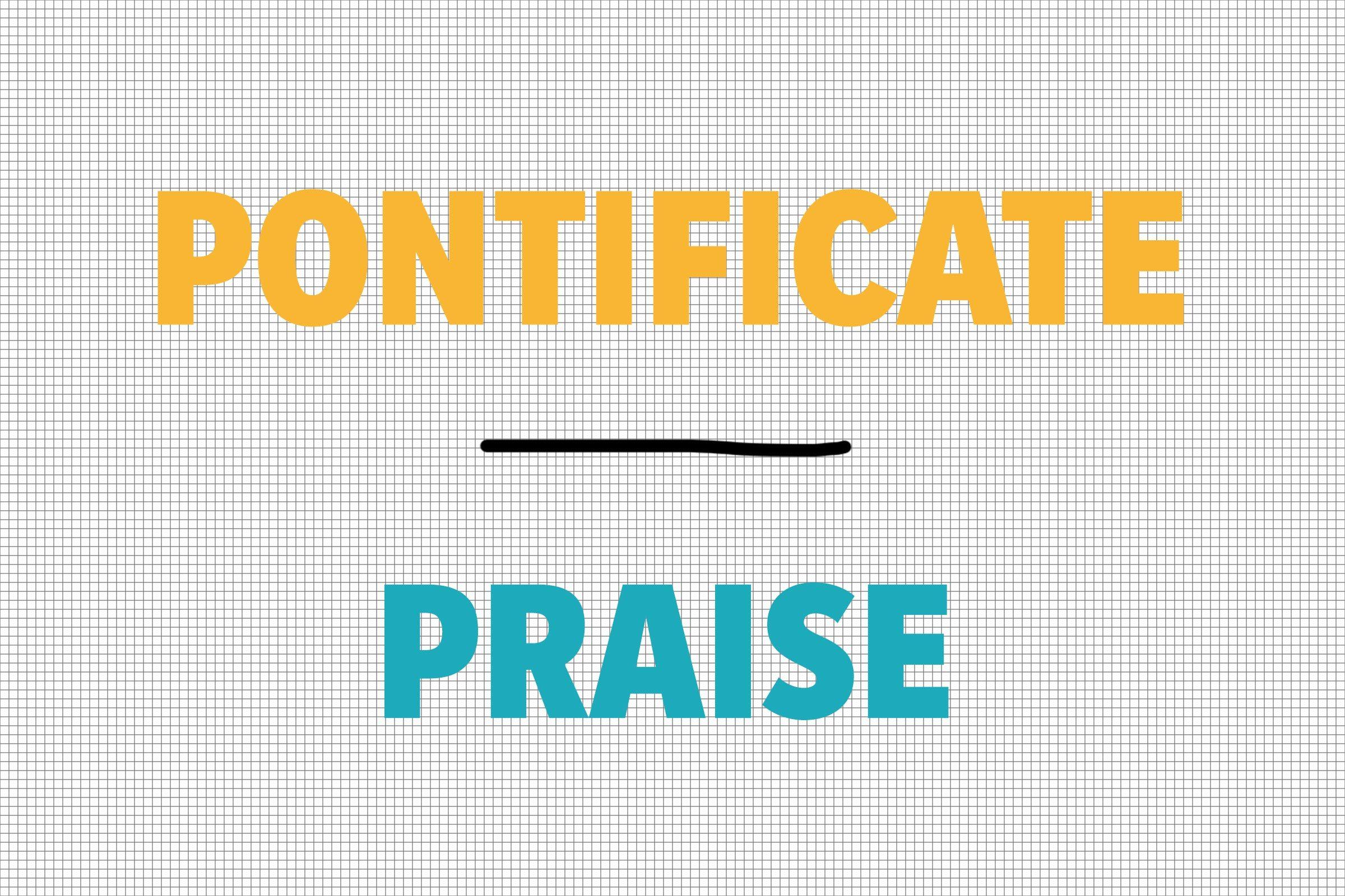Pontificate/Praise