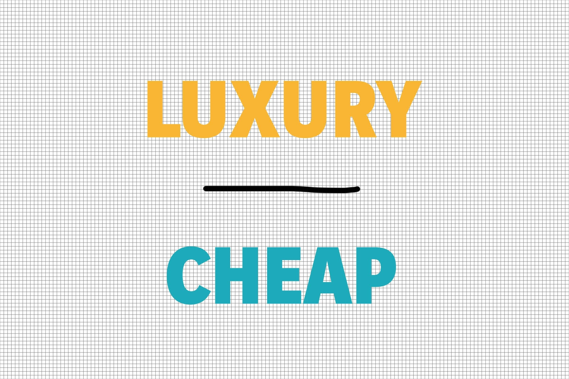 Luxury/Cheap