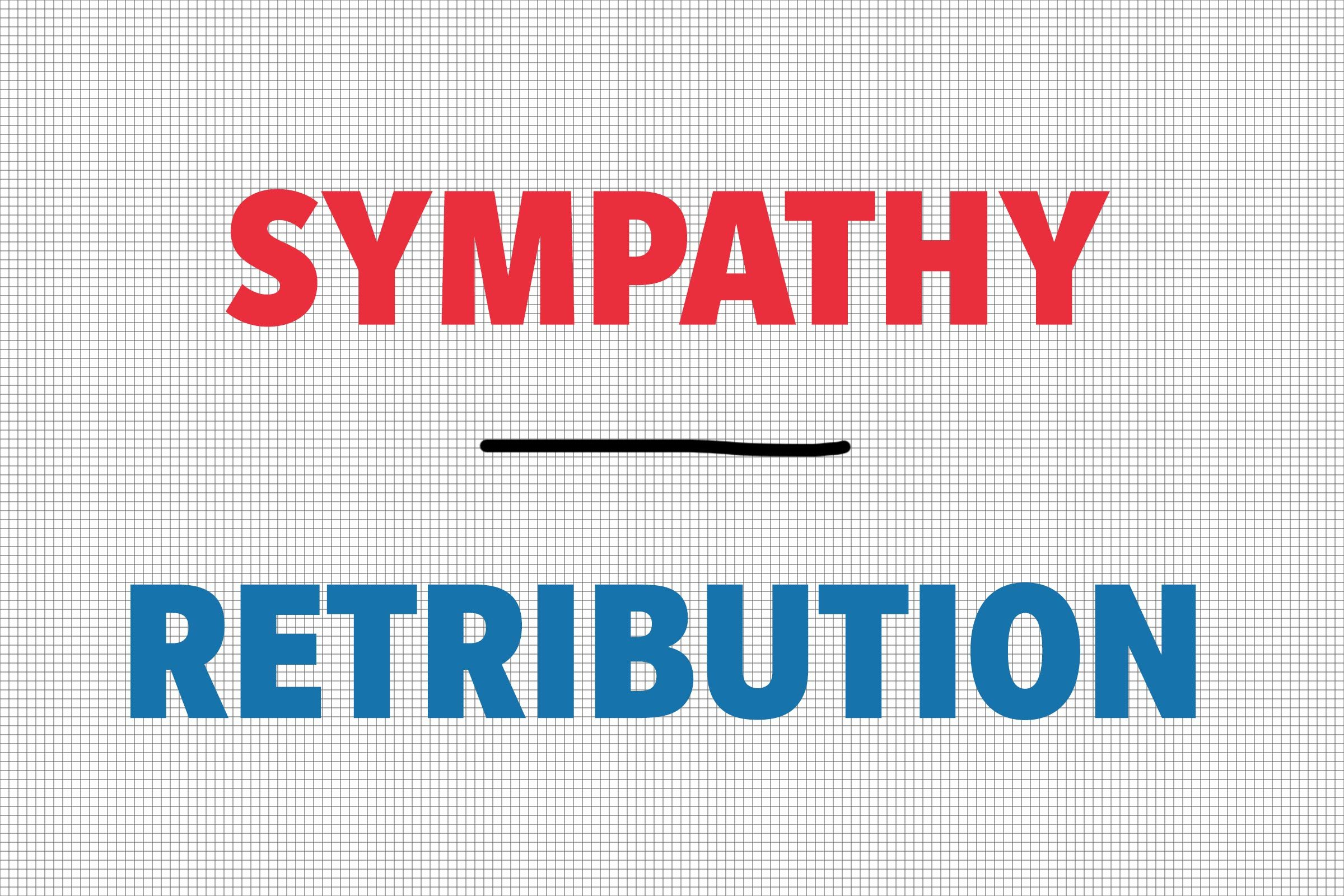 Sympathy/Retribution