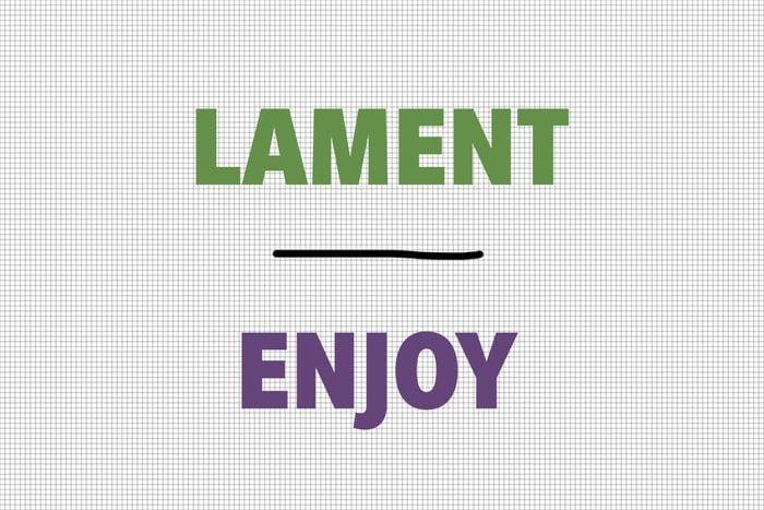 Lament/Enjoy