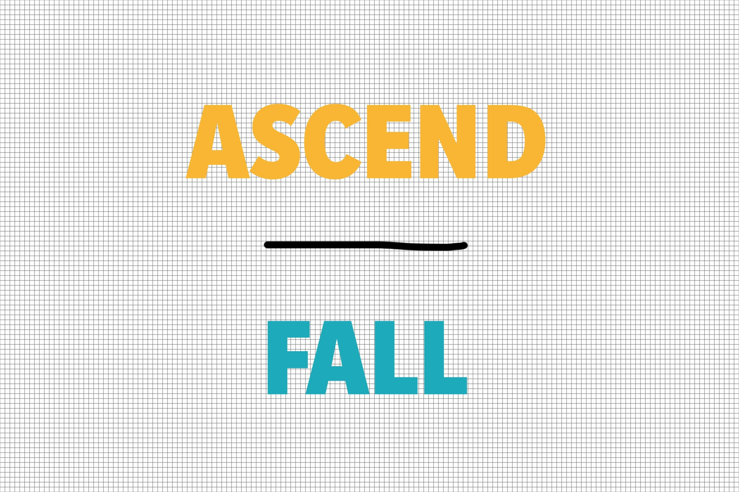 Ascend/Fall