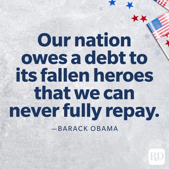 """""""Our nation owes a debt to its fallen heroes that we can never fully repay.""""—Barack Obama"""