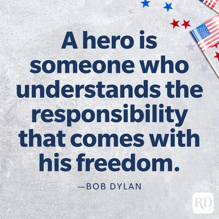 """""""A hero is someone who understands the responsibility that comes with his freedom.""""—Bob Dylan"""