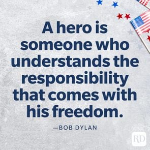 A hero is someone who understands the responsibility that comes with his freedom. Bob Dylan quote.