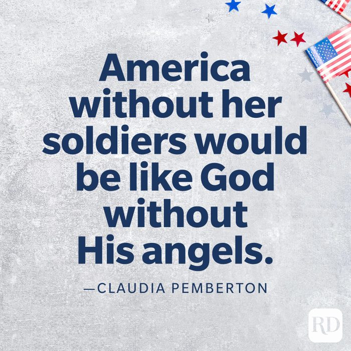 """""""America without her soldiers would be like God without His angels.""""—Claudia Pemberton"""
