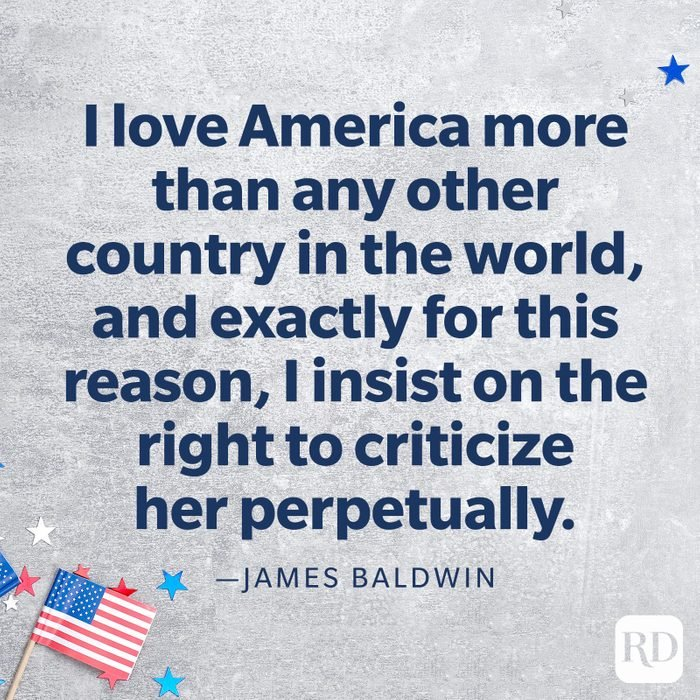 """""""I love America more than any other country in the world, and exactly for this reason, I insist on the right to criticize her perpetually.""""—James Baldwin"""