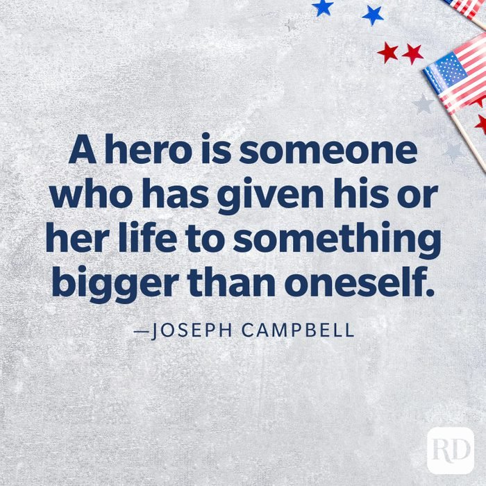 """""""A hero is someone who has given his or her life to something bigger than oneself.""""—Joseph Campbell"""