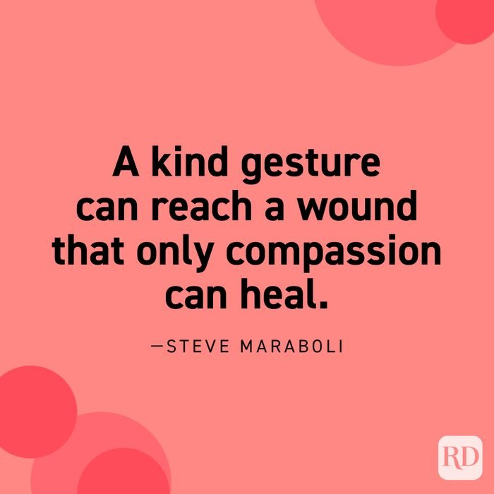 """""""A kind gesture can reach a wound that only compassion can heal."""" —Steve Maraboli"""