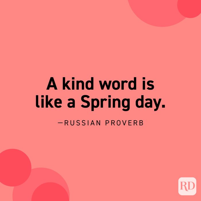 """""""A kind word is like a Spring day."""" —Russian Proverb"""