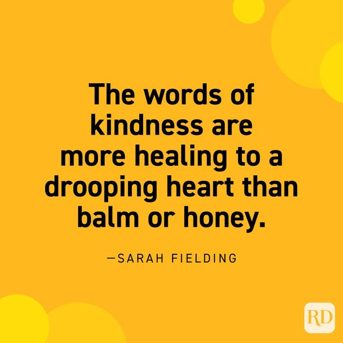 """""""The words of kindness are more healing to a drooping heart than balm or honey."""" —Sarah Fielding."""