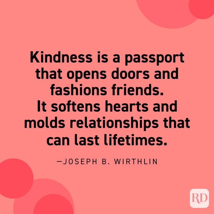 """""""Kindness is a passport that opens doors and fashions friends. It softens hearts and molds relationships that can last lifetimes."""" —Joseph B. Wirthlin."""