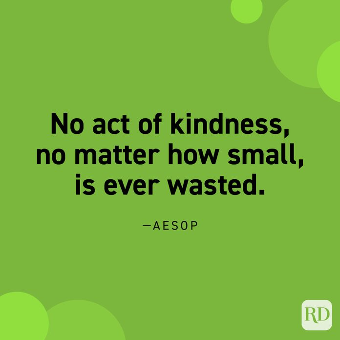 """""""No act of kindness, no matter how small, is ever wasted."""" —Aesop."""