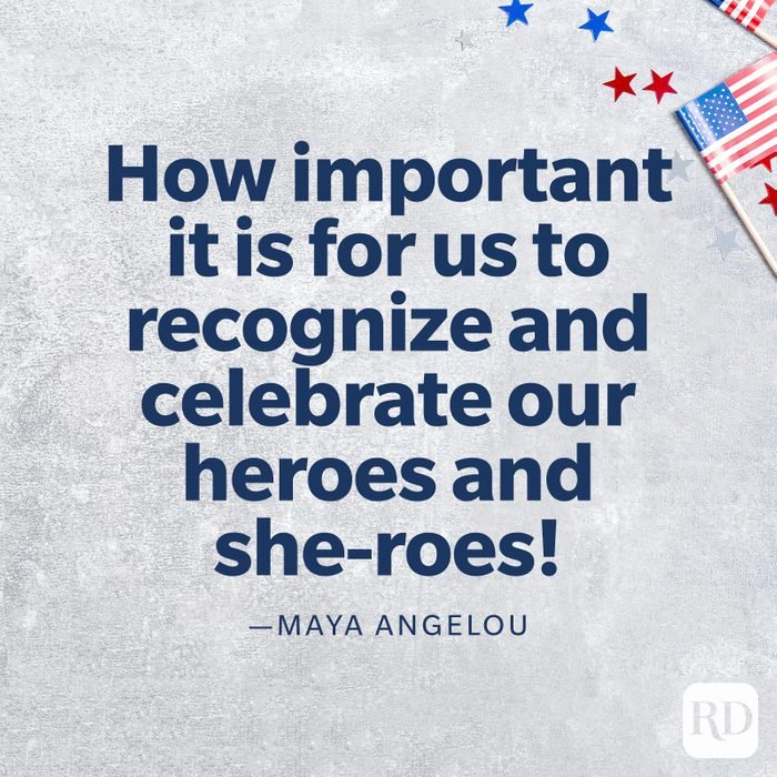 """""""How important it is for us to recognize and celebrate our heroes and she-roes!""""—Maya Angelou"""