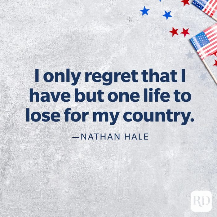 """""""I only regret that I have but one life to lose for my country.""""—Nathan Hale"""