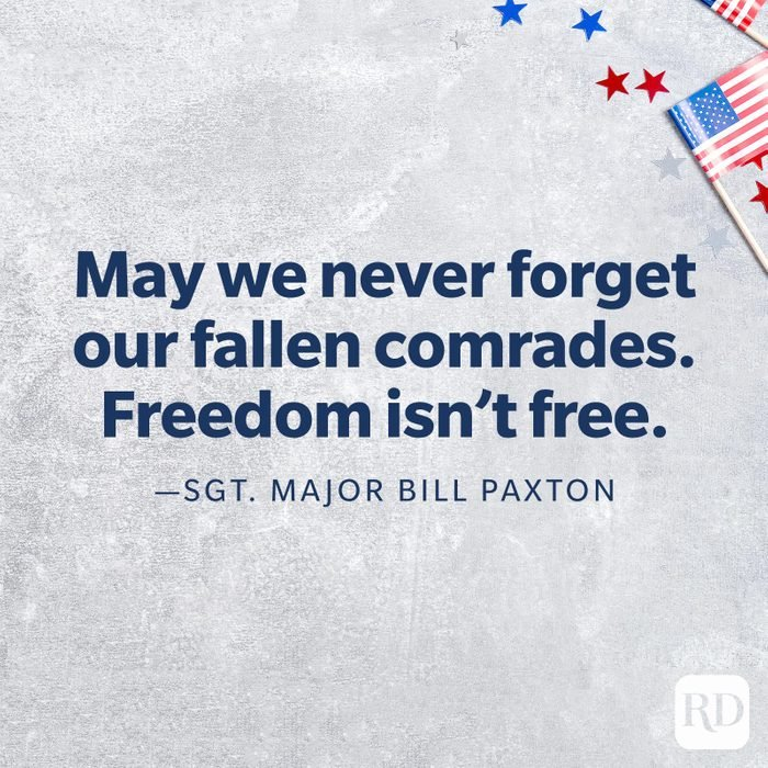 """""""May we never forget our fallen comrades. Freedom isn't free.""""—Sgt. Major Bill Paxton"""