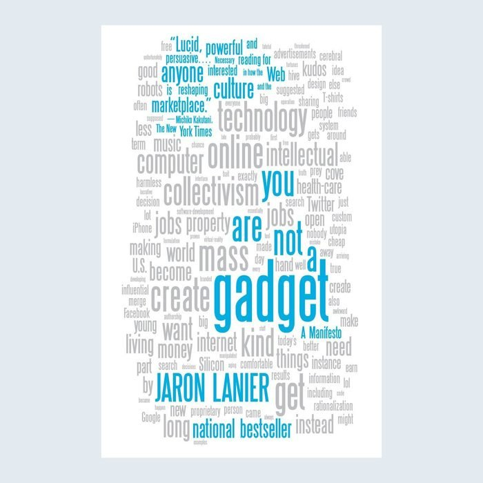 You Are Not a Gadget by Jaron Lanier Amanifesto