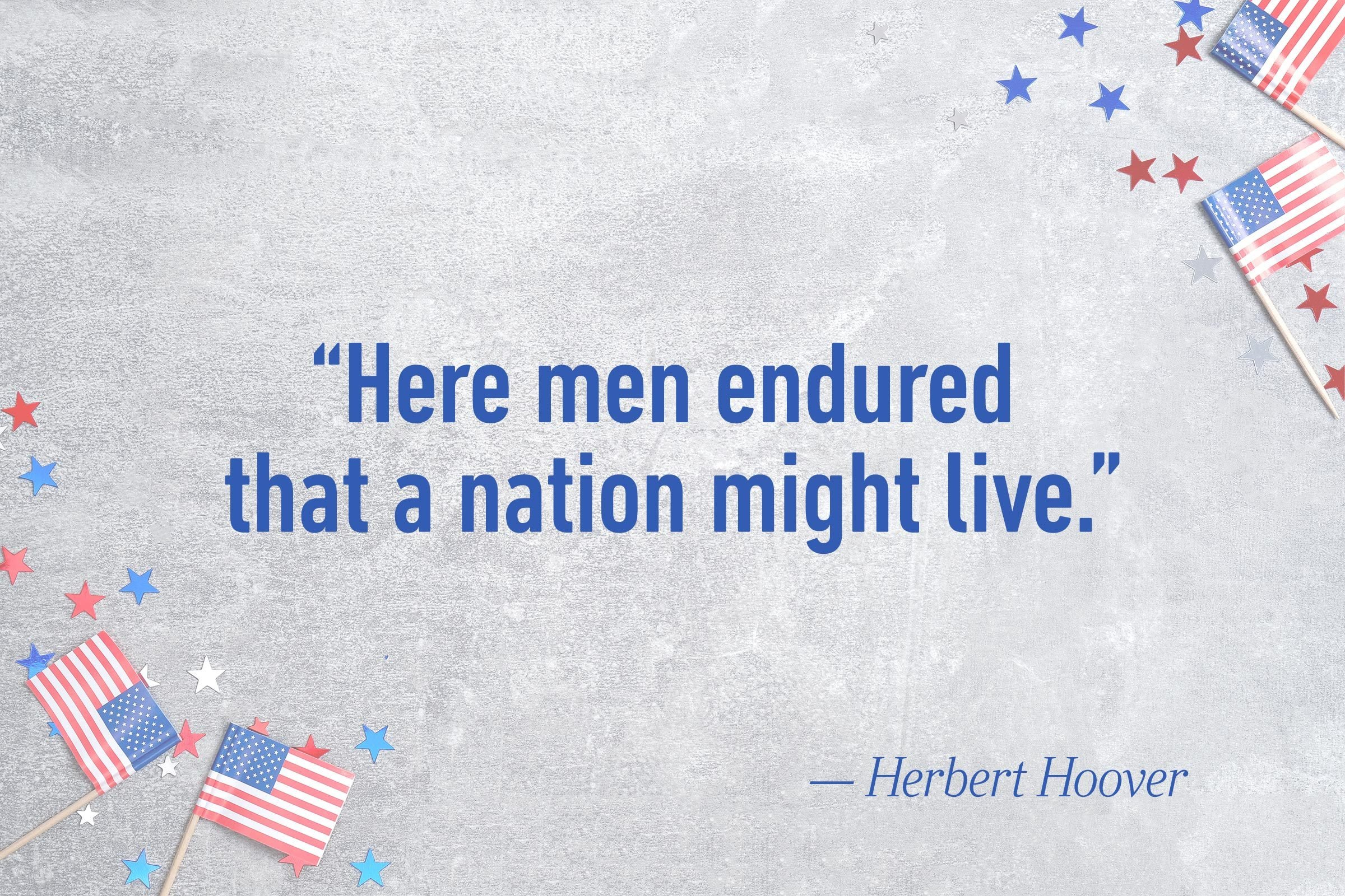 """Here men endured that a nation might live.""—Herbert Hoover"