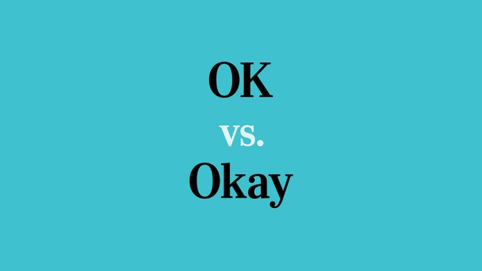 text: OK vs Okay