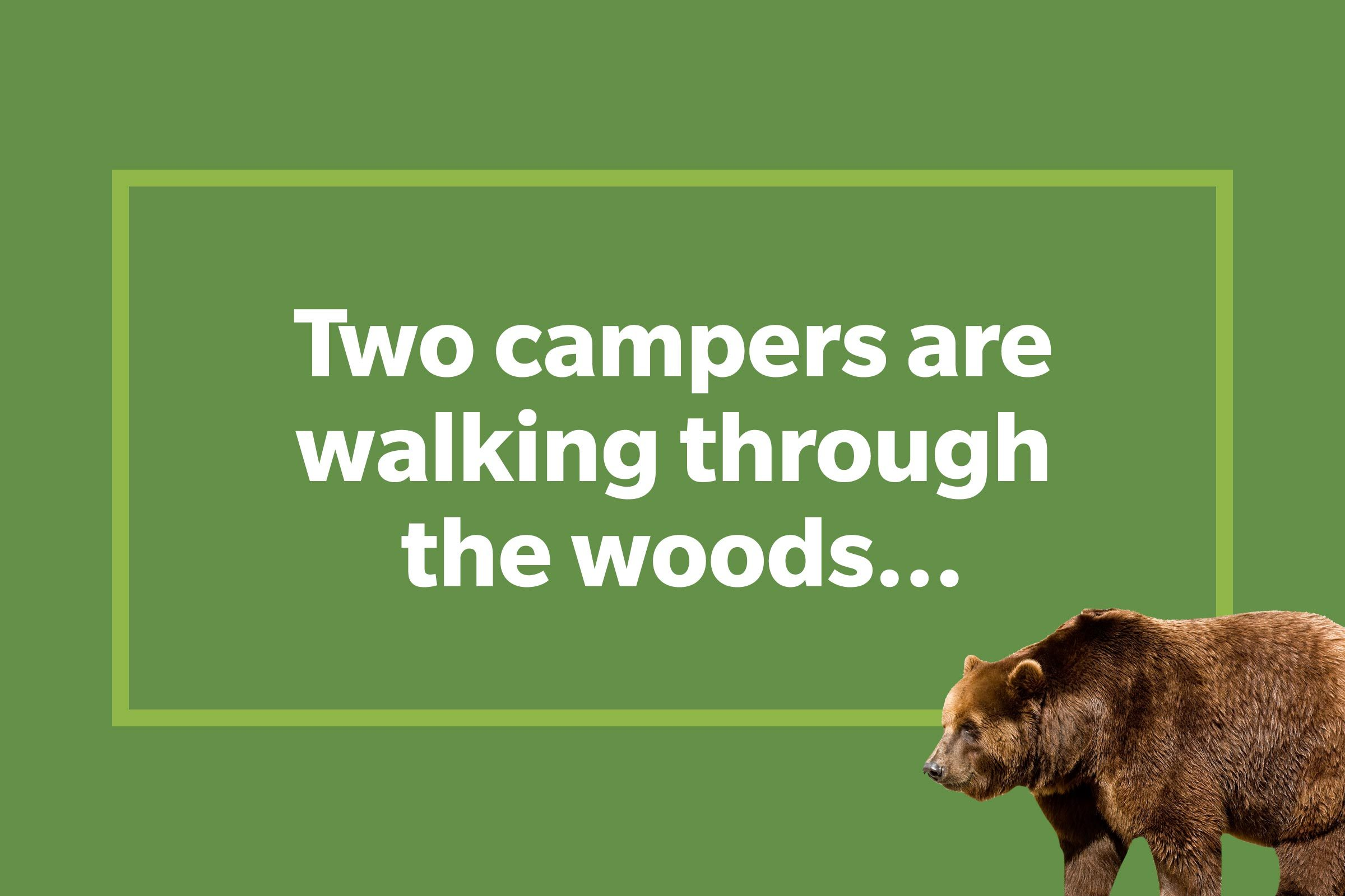 Two campers are walking through the woods...