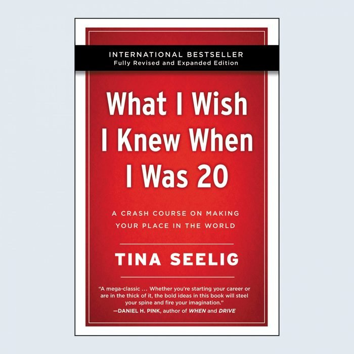 What I Wish I Knew When I Was 20: A Crash Course on Making Your Place in the World by Tina Seelig