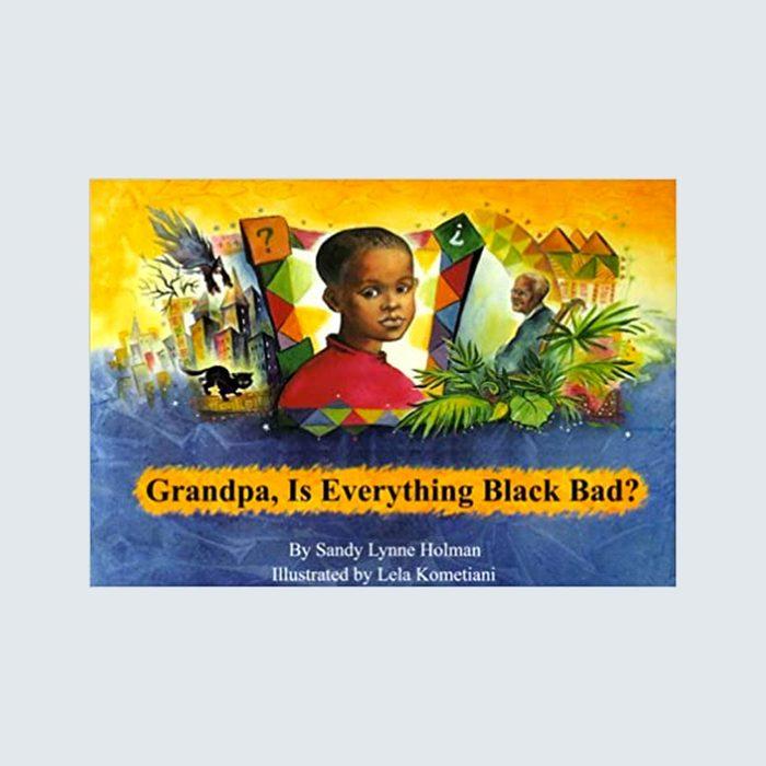 Grandpa, Is Everything Black Bad?