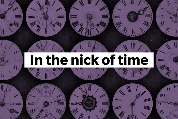 In the nick of time
