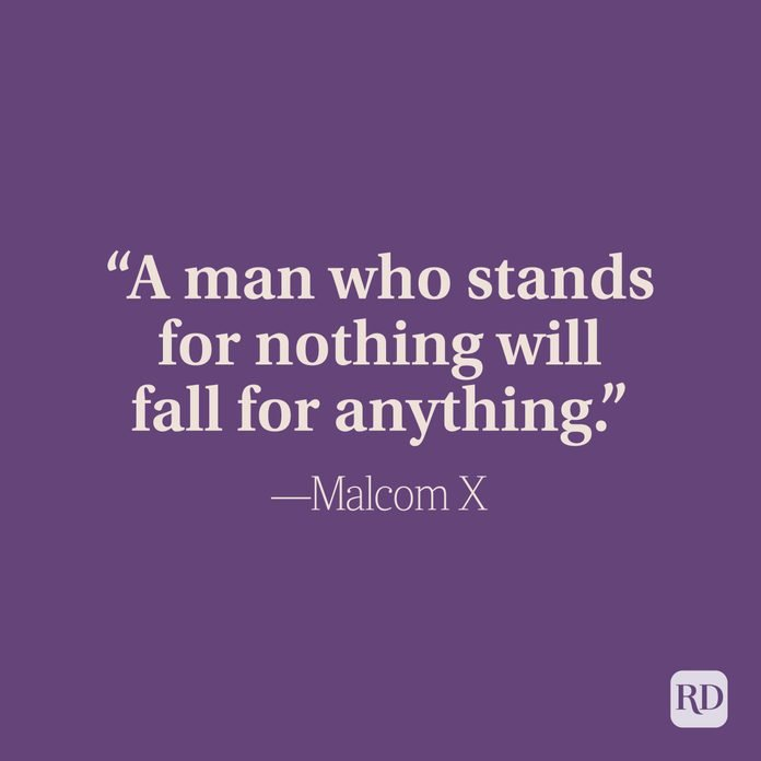 A Man Who Stands For Nothing Will Fall For Anything - Malcom X
