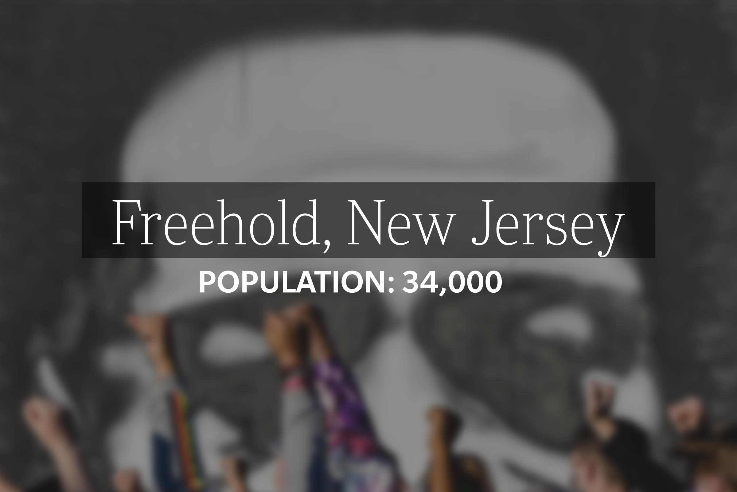 Freehold, New Jersey (Population: 34,000)