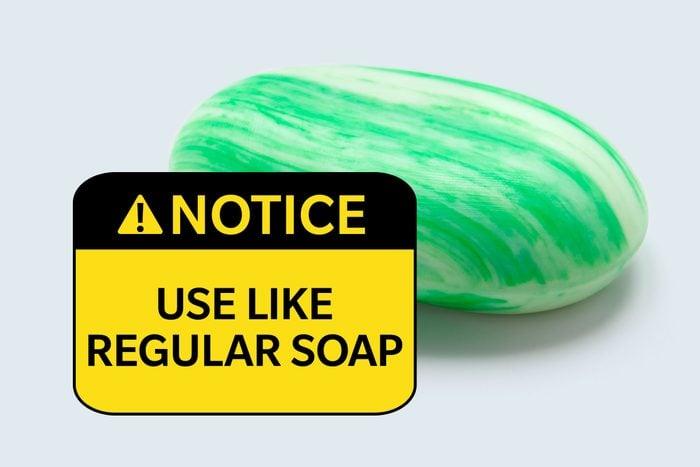 bar of soap. notice: use like regular soap