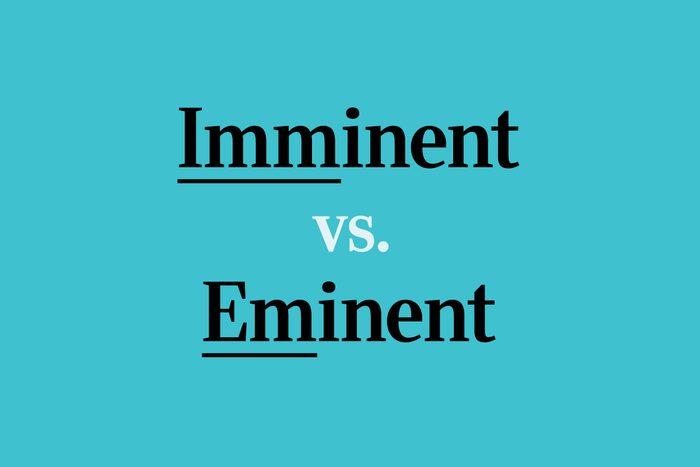 text: imminent vs eminent