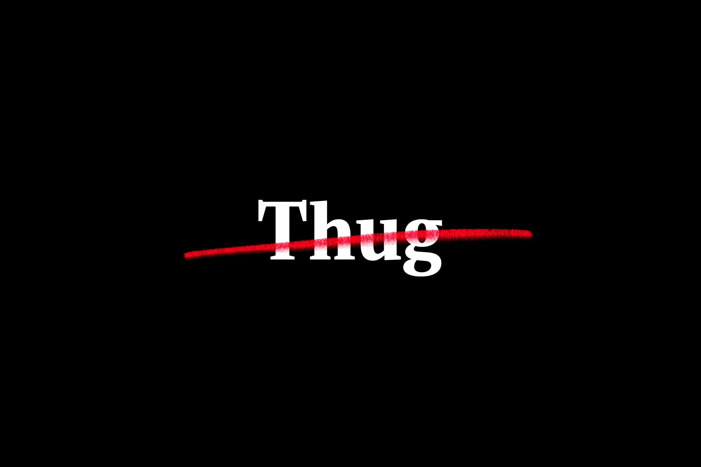 """thug"" crossed out"