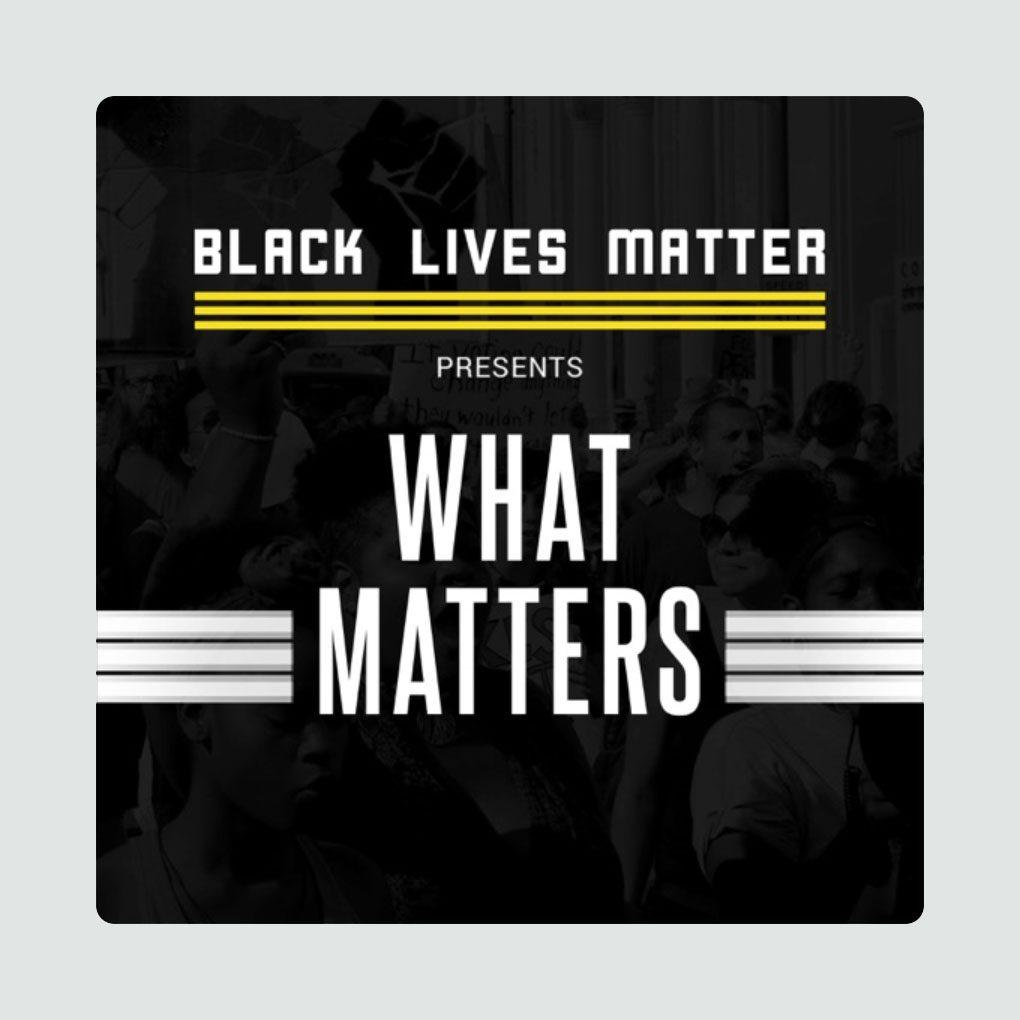 podcast What Matters Black Lives Matter