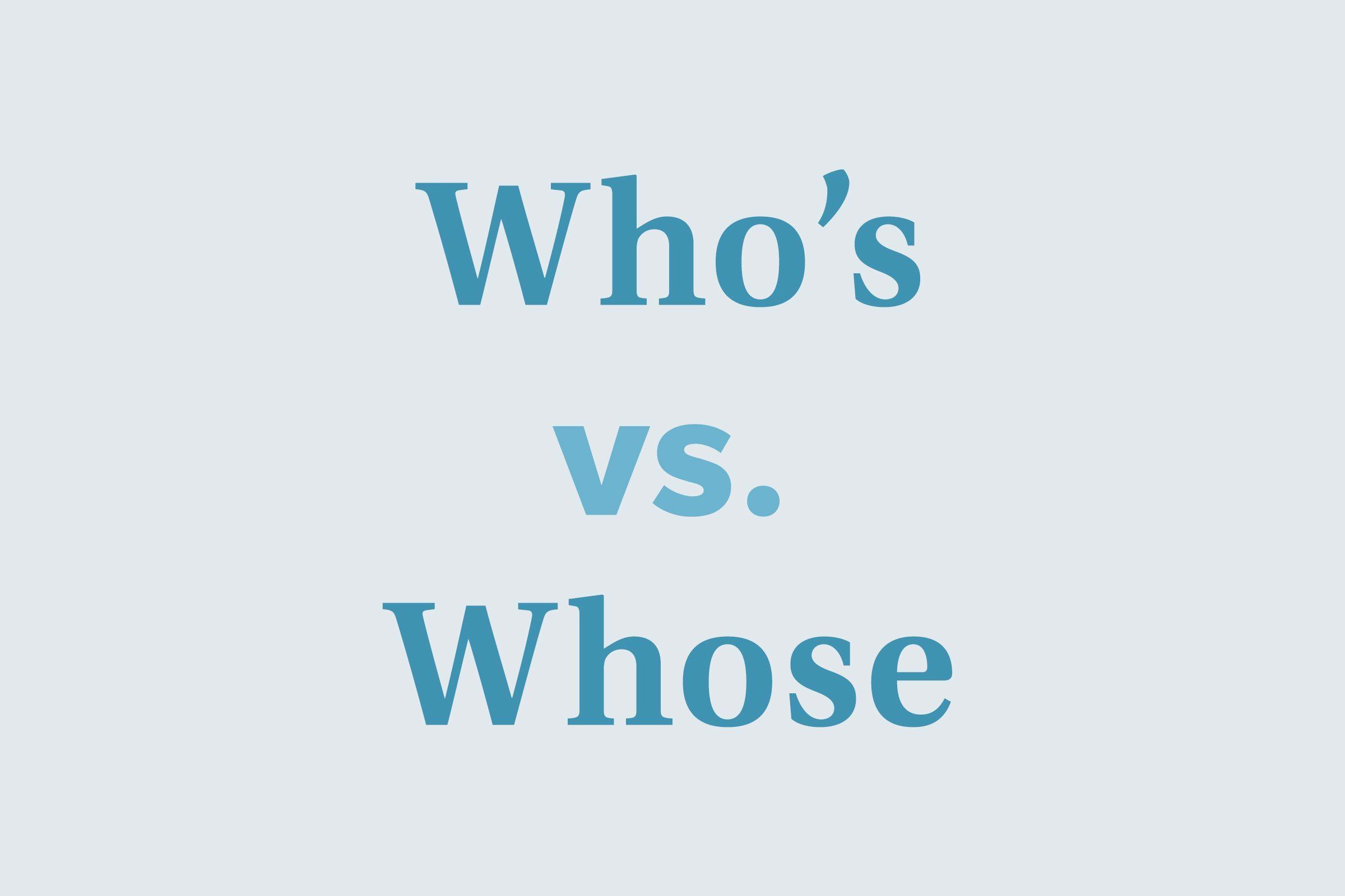 Whose vs. who's
