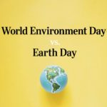 World Environment Day vs. Earth Day: What's the Difference?