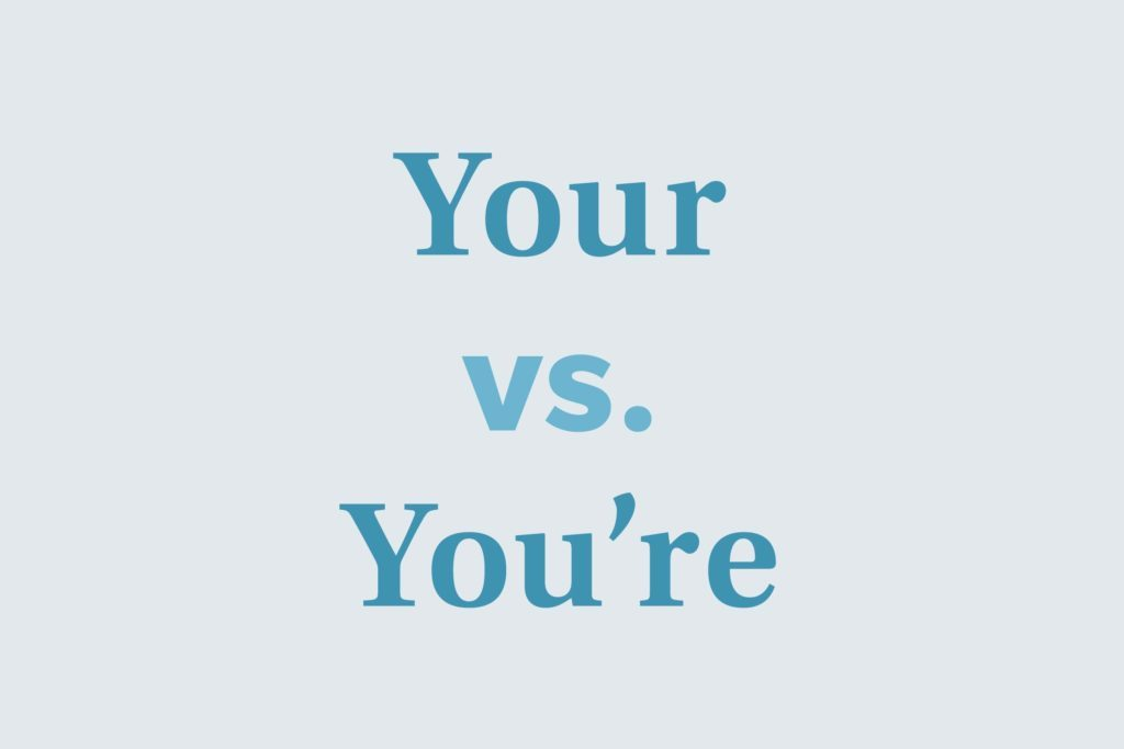 Your vs. you're