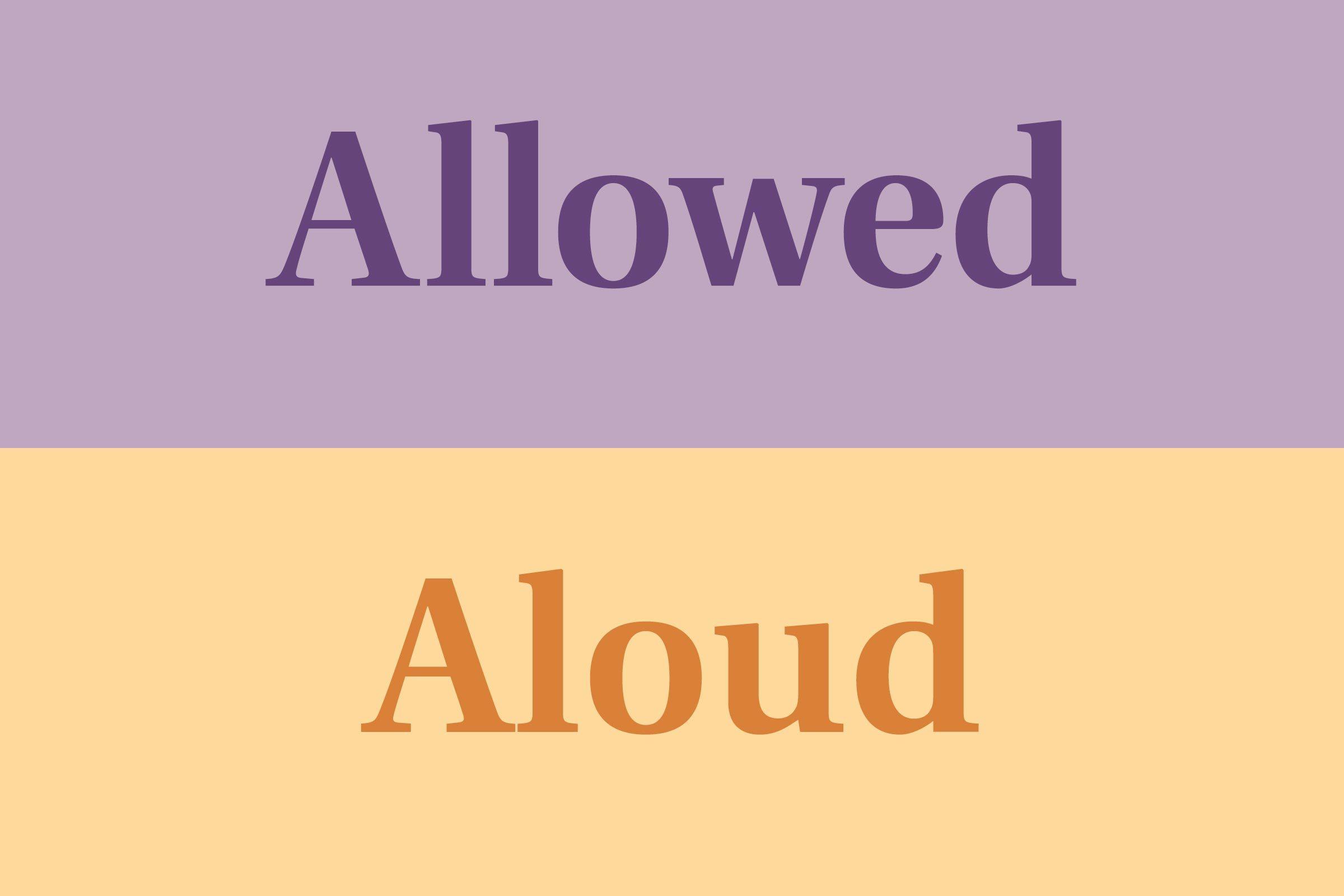 Allowed vs. aloud