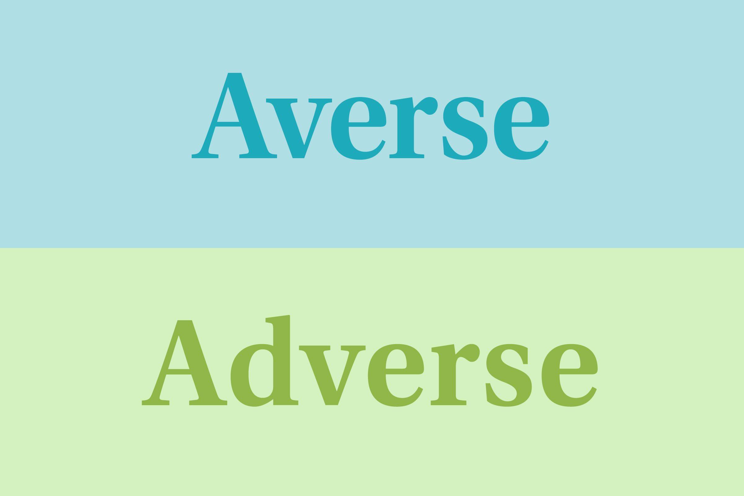 Averse vs. adverse