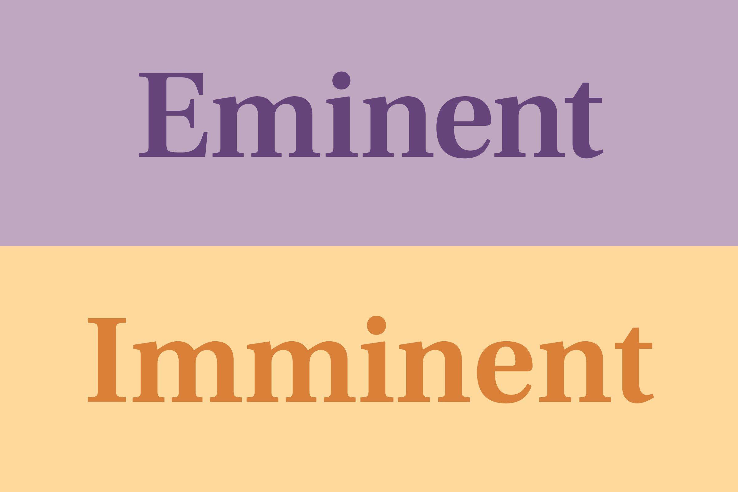Eminent vs Imminent